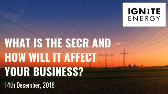 What Is The SECR and how will it affect your business? An Ignite Energy Guide